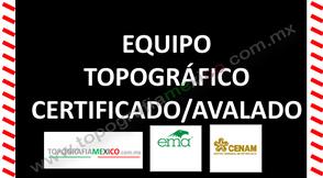 equipo topografico certificado avalado México