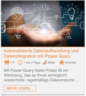 Training - Power Query: Automatisierte Datenaufbereitung und Datenintegration