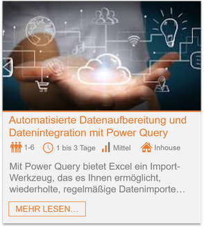 Training - Power Query Excel: Automatisierte Datenaufbereitung und Datenintegration