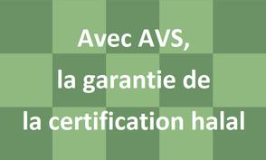 Avec AVS, la garantie de la certification halal de nos petits pots pour Bébé