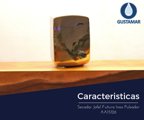 CARACTERÍSTICAS DEL SECADOR DE AIRE PARA MANOS / SECAMANOS JOFEL FUTURA INOXIDABLE PULSADOR AA15126