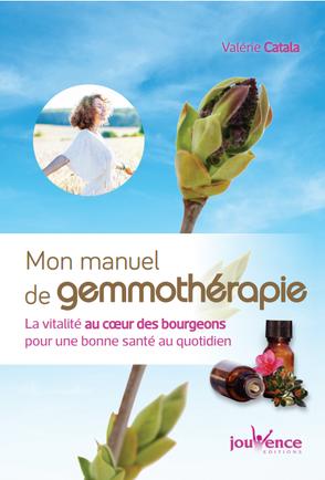 Livre Mon manuel de gemmothérapie la vitalité au coeur des bourgeons pour une bonne santé au quotidien guide pratique familial