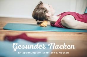 Das Nacken-Erfolgsprogramm: für einen entspannten Nacken