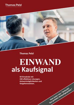 PDF-Download Einwandbehandlung - 50 Einwände mit effektiven Lösungen und Vorgehensweisen von Verkaufstrainer Thomas Pelzl