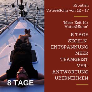 Urlaub Vater Sohn Wochenende Kroatien Teamgeist Wasser Sand Strand Schiff Kitzbühel Vater Sohn Männers Natur Mut Vertrauen Überwindung Spannung Wasser Steine Spaß