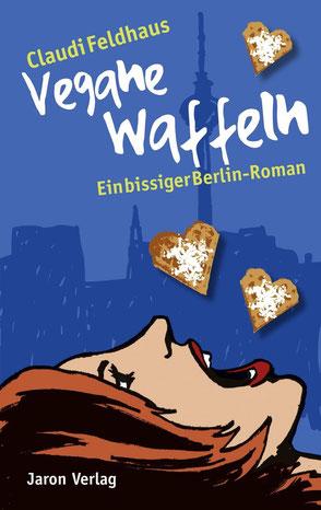 Cover 'Vegane Waffeln', Berlin-Sykyline als Schatten vor einem blauen Hintergrund, vorne die Zeichnung einer Frau mit beiger Haut und rotem Haar im Profil, sie öffnet ihren Mund. Waffeln fliegen um sie herum.