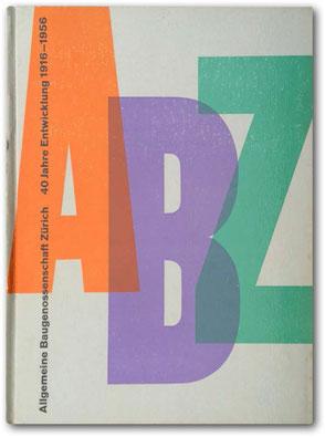Allgemeine Baugenossenschaft Zürich – 40 Jahre Entwicklung 1916 – 1956