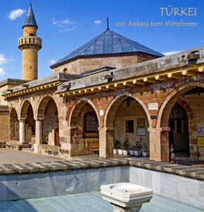 TÜRKEI - von Ankara zum Mittelmeer