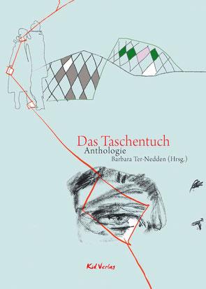 Das Taschentuch (Anthologie), erschienen 2018 im Kid Verlag
