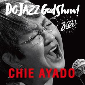DO JAZZ Good Show!(ヨイショ!)MYDO 004-5 \3,000-(+税)