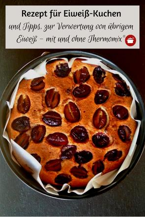 Rezept für Eiweiß-Kuchen und #Tipps zur Verwertung von übrigem #Eiweiß - mit und ohne #Thermomix