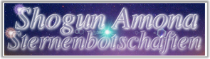 Shogun Amona Sternenbotschaften