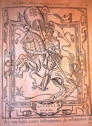 Alférez de la Orden de Caballería de Sanctiago del Espada llevando el Pendón de la Orden que ilustra la edición de León, 1555 que coedité en facsímil junto con la Universidad