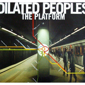 Dilated Peoples - 2000 / The Platform