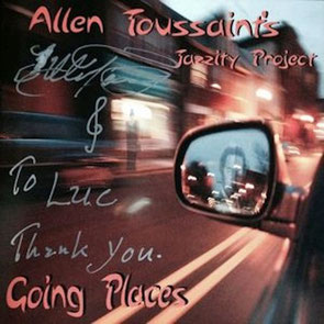Allen Topussaint - 2004 / Allen Toussaint's Jazzity Project - Going Places