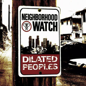 Dilated Peoples - 2004 / Neighborhood Watch