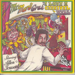 Allen Toussaint - 1987 / Mr. Mardi Gras (I Love A Carnival Ball)