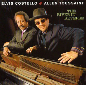 Allen Toussaint - 2006 / The River In Reverse (with Elvis Costello)
