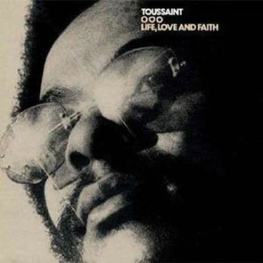 Allen Toussaint - 1972 / Life, Love And Faith
