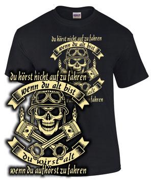 Biker T-Shirt DU WIRST ALT WENN DU AUFHÖRST ZU FAHREN wenn du alt bist alter mann bikter Motorrad