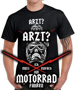 Biker T-Shirt Spruch ARZT? ICH MUSS MOTORRAD FAHREN Motorradfahrer