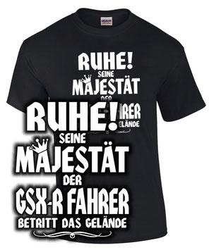 Biker T-Shirt SEINE MAJESTÄT DER GSX-R FAHRER 600 750 1000 1100 1300 Tuning Spruch