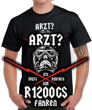 Biker Fun T-Shirt ARZT? ICH MUSS R1200GS FAHREN Motorrad Tuning Zubehör Spruch