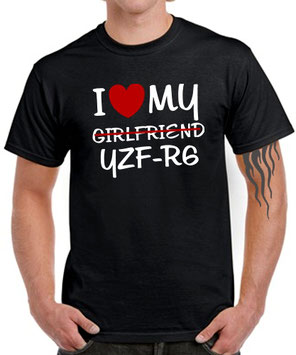 I LOVE MY girlfriend YZF-R6 Tuning Motorrad Biker SATIRE T-SHIRT für Yamaha Fans