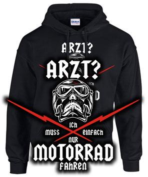 SWEATSHIRT Biker ARZT? ICH MUSS NUR MOTORRAD FAHREN Spruch Pullover Hoodie skull