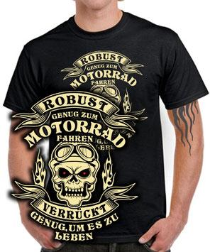 Biker T-Shirt ROBUST genug um MOTORRAD zu fahren VERRÜCKT genug Spruch lustig