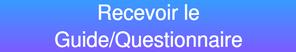 Recevoir le Guide/Questionnaire pour lavoir es bonnes réponses pour sa vie