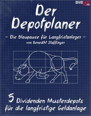 Der Depotplaner, die Blaupause für Langfristanleger, 5 Dividenden Musterdepots für die langfristige Geldanlage, Benedikt Stafflinger, Buchcover