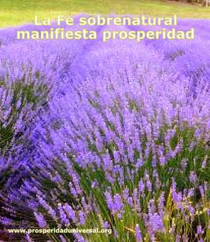 CAMINO DE PROSPERIDAD  - LA FE SOBRENATURALPROSPERIDAD UNIVERSAL- www.prosperidaduniversal.org