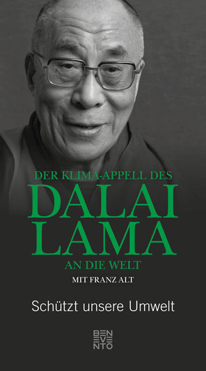 Der Klima-Appell des Dalai Lama an die Welt - Schützt unsere Umwelt von Franz Alt und Dalai Lama