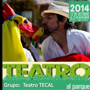 Teatro Tecal en Teatro al Parque 2014