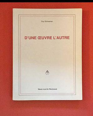 Citation de l'auteur D'une oeuvre l'autre, Musée Royal de Mariemont, 1996, p. 7. éditeur et collectionneur de livres d'artistes.