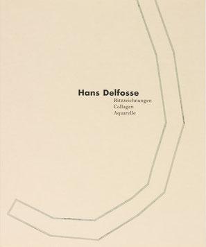 Delfosse - Ritzzeichnungen Collagen Aquarelle Katalog