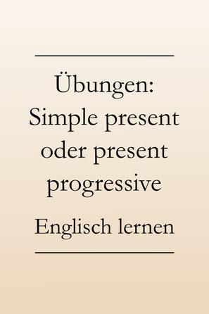 Englisch lernen Übung: Simple present oder present progressive (ing-Form)? #englischlernen