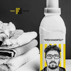 WWW.FRANZFISCHERMUSIK.DE WEICHGESPUELT SONG