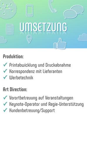 Produktion der Werbemittel und Art Direction bei Veranstaltungen und auf Fotoshootings