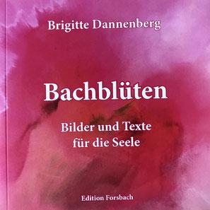 Bachblüten - Bilder und Texte für die Seele