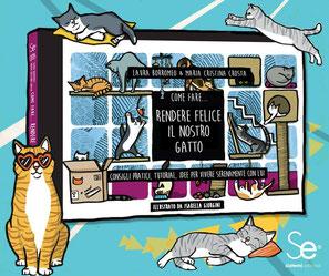 """""""Come fare... rendere felice il nostro gatto"""" Laura Borromeo e Maria Cristina Crosta"""