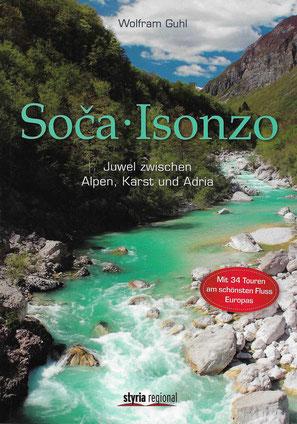 Julische Alpen, Mangart, Triglav, Montasch, Soca, Isonzo