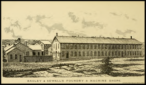 Bagley & Sewall's Foundry & Machine Shops