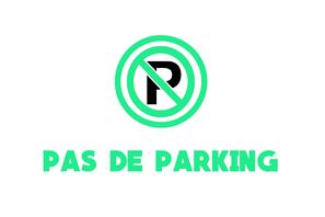 PAS BESOIN DE PARKING