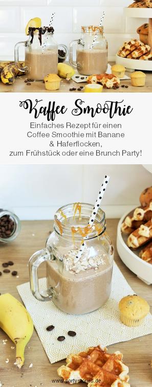 Kaffee Smoothie – mit diesem Rezept einen gesunden Kaffee Smoothie mit Banane, Haferflocken und kalten Kaffee zum Frühstück, als Frühstück-Bowl oder für einen Brunch ganz einfach selber machen // Rezept von www.partystories.de // #Rezept #Brunch