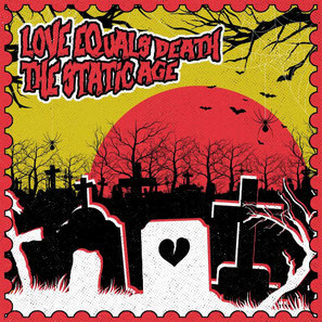 "Love Equals Death & The Static Age  7"" Split"