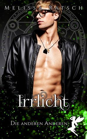 """Buchcoverbild """"Irrlicht"""", dem vierten Teil der Romantik-Fantasy-Reihe """"Die anderen Anderen"""""""