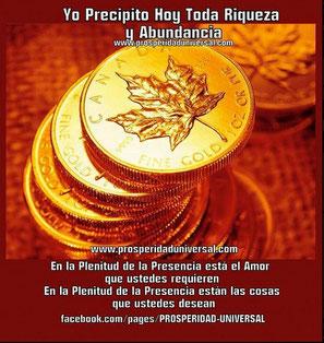 """DECRETOS PODEROSOS - YO SOY"""" la Riqueza que fluye dentro de mí, y me es dada para hacer buen uso de ella.-PROSPERIDAD UNIVERSAL  - www.prosperidaduniversal.org"""