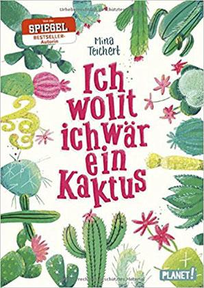 Ich wollt ich wär ein Kaktus Mina Teichert buchcover Jugendbuch Bestseller